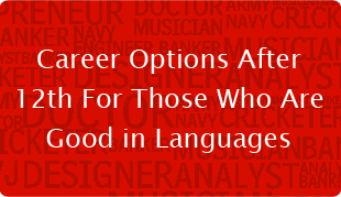 Career Options After 12th For Those Who Are Good in Languages