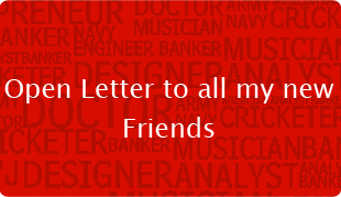 Open Letter to all my new Friends