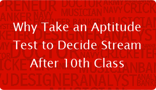 Why Take an Aptitude Test to Decide Stream After 10th Class